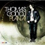 Plan A!, Thomas Godoj