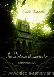 Im Dutzend phantastischer Sammelband II Phantastische Kurzgeschichten Exklusiv als eBook November 2011 Cover: Timo Kümmel