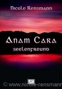Anam Cara - Seelenfreund Ein phantastischer Episoden-Roman Atlantis-Verlag eBook, 2011 Cover: Mark Freier Originalausgabe als Taschenbuch 1. Auflage, Atlantis Verlag 2003