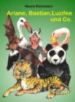 Ariane, Bastian, Luzifee und Co. Kindergeschichten