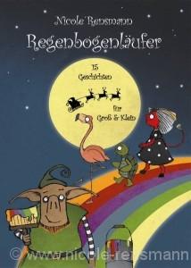 Regenbogenläufer - 15 Geschichten für Groß & Klein +2 Bonus-Storys eBook, 2011 Cover: Jan Radermacher Originalausgabe als Hardcover 1. Auflage, Drachenmond Verlag, 2009