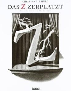 """""""Das Z zerplatzt"""" von Chris van Allsburg: """"Das Z zerplatzt, das Stück ist aus."""""""