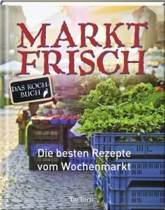 © Cover: »Marktfrisch« von Nicola Böhme / Ralf Frenzel, Tre Torri Verlag