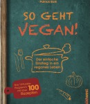 © Cover: So geht vegan! von Patrick Bolk, Südwest Verlag