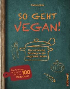 So geht vegan von Patrick Bolk