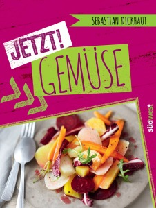 © Cover: Südwest Verlag »JETZT! Gemüse« von Sebastian Dickhaut