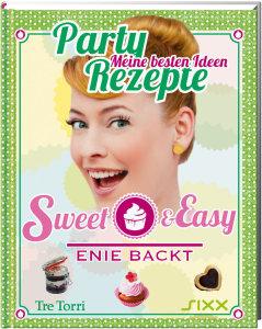 Cover: »Sweet & Easy - Enie backt - Meine besten Party-Rezept-Ideen« / Tre Torri Verlag