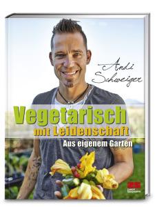 ©  Cover: Vegetarisch mit Leidenschaft von Andi Schweiger