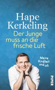 """© Cover: """"Der Junge muss an die frische Luft"""" von Hape Kerkeling / Piper Verlag"""
