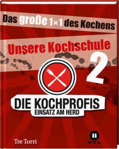 © Cover: Die Kochprofis 2 – Das große 1x1 des Kochens / Tre Torri Verlag