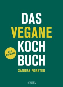 Das vegane Kochbuch von Sandra Forster © Cover: Irisiana Verlag