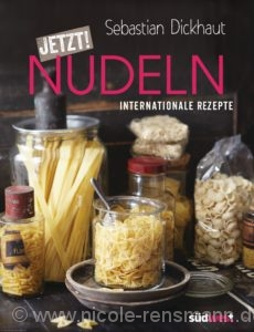 © Cover: Südwest Verlag »JETZT! Nudeln« von Sebastian Dickhaut