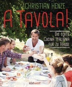 """© Cover: """"A Tavola!"""" Von Christian Henze / Südwest Verlag"""