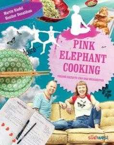 Cover: »Pink Elephant Cooking: Vegane Rezepte und Yogi-Weisheiten«