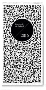 © Cover: Rezepte für die Zukunft - Kalender 2016 / Becker Joest Volk Verlag