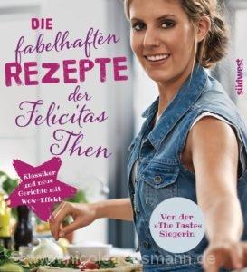 "© Cover: ""Die fabelhaften Rezepte der Felicitas Then"" / Südwest Verlag"
