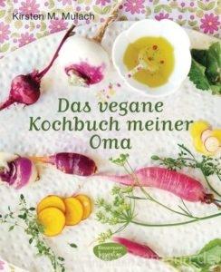 Cover: »Das vegane Kochbuch meiner Oma« von Kirsten M. Mulach / Bassermann