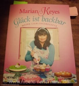 Glück ist backbar von Marian Keyes / Heyne Verlag