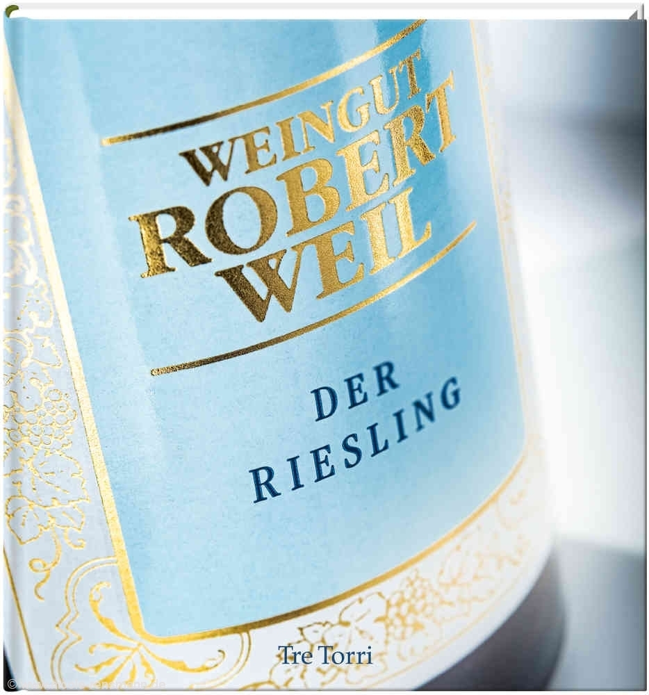 © Cover: »Der Riesling - Weingut Robert Weil« / Tre Torri Verlag