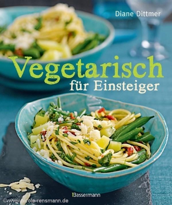 © Cover: »Vegetarisch für Einsteiger« von Diane Dittmer / Bassermann Verlag