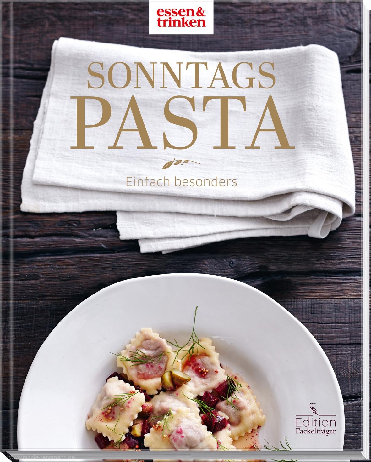 © Cover: »Sonntagspasta- einfach besonders« / Edition Fackelträger