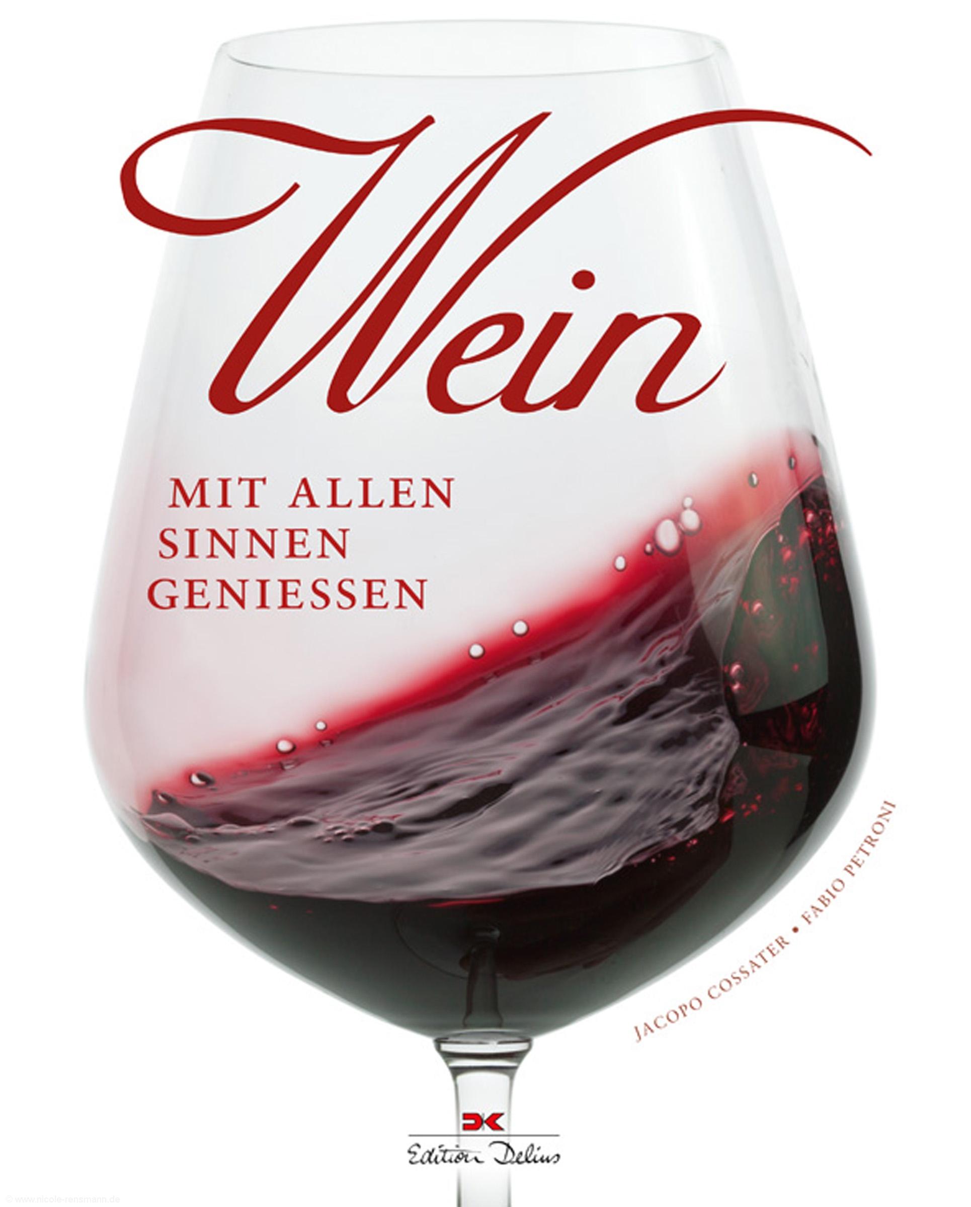 Cover: »Wein: Mit allen Sinnen genießen« von Jacopo Cossater & Fabio Petroni / Edition Delius