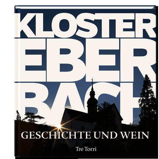 »Kloster Eberbach«- Geschichte und Wein / Tre Torri Verlag