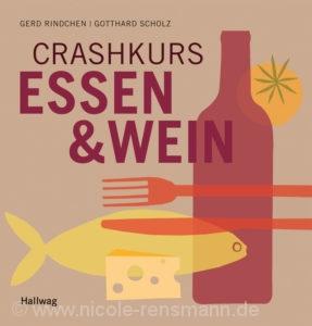 © Cover: »Crashkurs Essen & Wein« von Gerd Rindchen und Gotthard Scholz / Hallwag