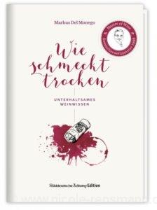© Cover: »Wie schmeckt trocken« von Markus Del Monego / Süddeutsche Zeitung Edition