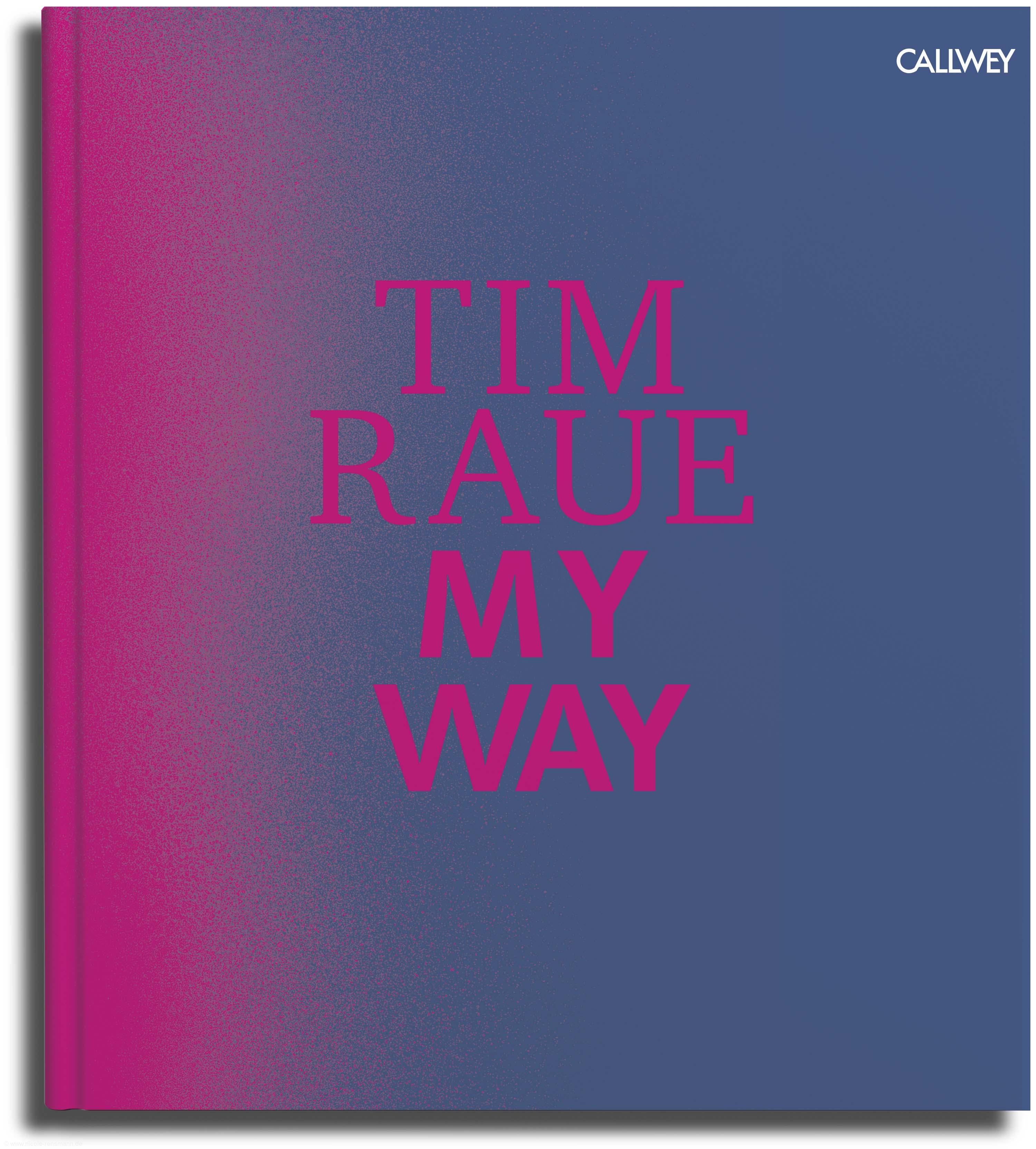 © Cover: »My Way« von Tim Raue / Callwey Verlag