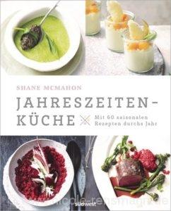 © Cover: »Jahreszeitenküche« von Shane McMahon / Südwest Verlag