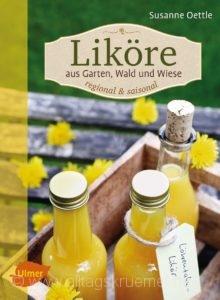 © Cover: »Liköre aus Garten, Wald und Wiese« von Susanne Oettle / Ulmer Verlag