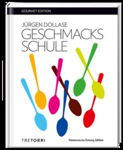 »Geschmacksschule« von Jürgen Dollase / TRETORRI Verlag