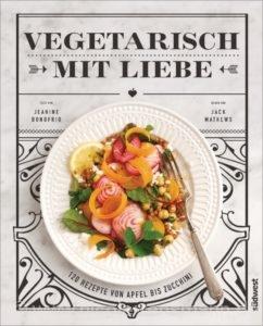 © Cover: »Vegetarisch mit Liebe« von Jeanine Donofrio & Jack Mathews / Südwest Verlag