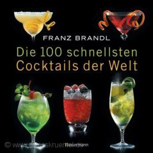 © Cover: »Die 100 schnellsten Cocktails der Welt« von Franz Brandl / Bassermann Verlag