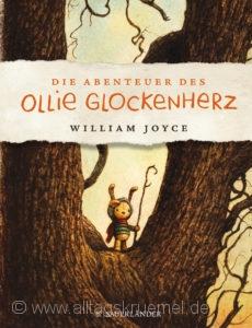 © Cover: »Die Abenteuer des Ollie Glockenherz« von William Joyce / Sauerländer Verlag