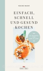 © »Einfach, schnell und gesund kochen« von Regine Mauer / Edition Delius