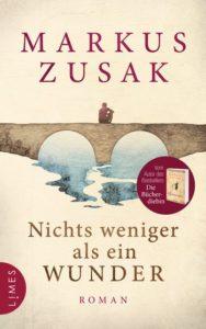 »Nichts weniger als ein Wunder« von Markus Zusak / Limes Verlag