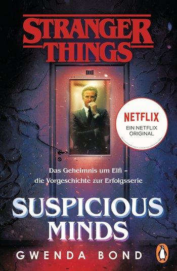© Cover: »Stranger Things - Suspicious Minds« von Gwenda Bond / Penguin Verlag