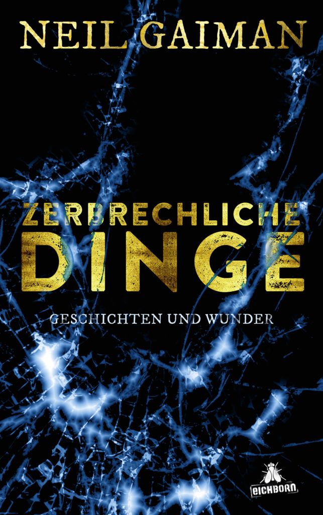 © Cover: »Zerbrechliche Dinge - Geschichten und Wunder« von Neil Gaiman / Eichborn Verlag