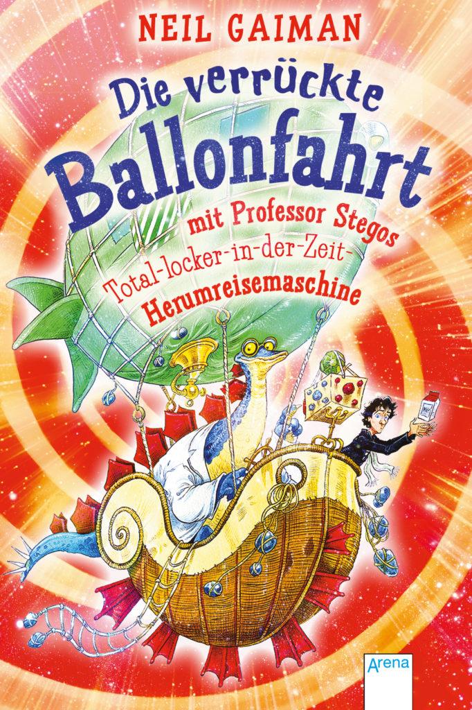 © Cover: »Die verrückte Ballonfahrt mit Prof. Stegos«  von Neil Gaiman / Arena Verlag