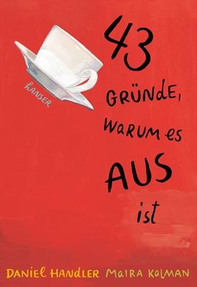 © Cover:  »43 Gründe warum es aus ist« von Daniel Handler & Maria Kalman / Carl Hanser Verlag