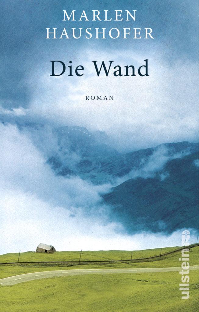 © Cover: »Die Wand« von Marlen Haushofer / Ullstein Verlag