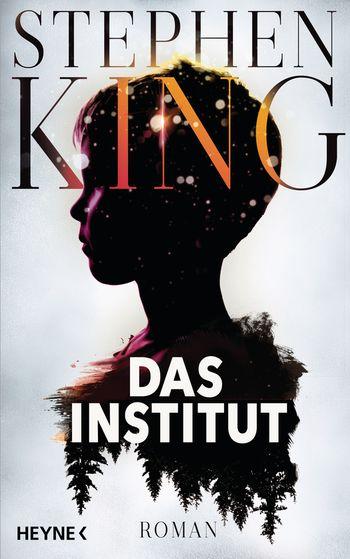 © Cover: »Das Institut« von Stephen King / Heyne Verlag