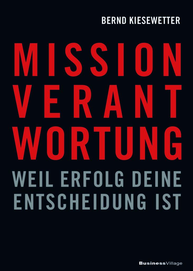 © Cover:  »Mission Verantwortung« von Bernd Kiesewetter / Business Village